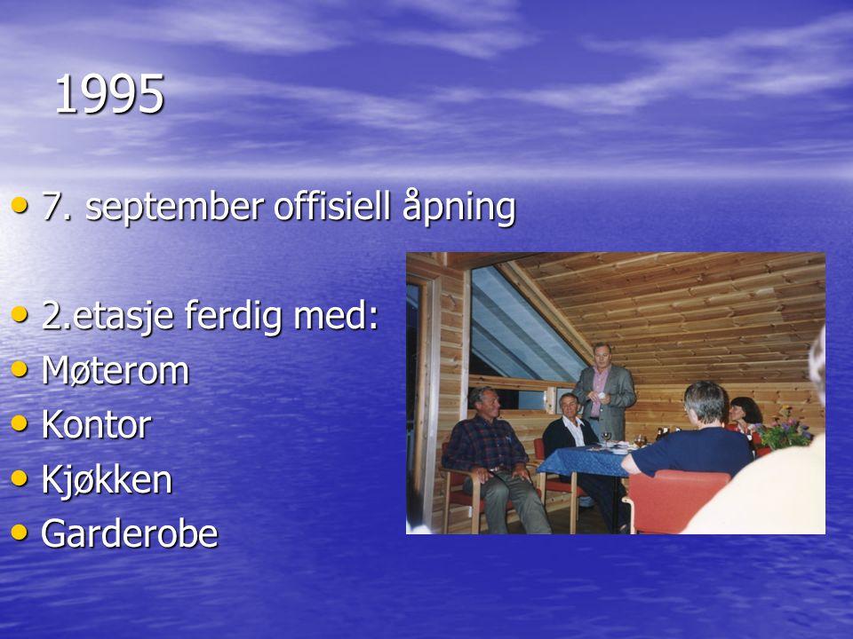 1995 7. september offisiell åpning 2.etasje ferdig med: Møterom Kontor
