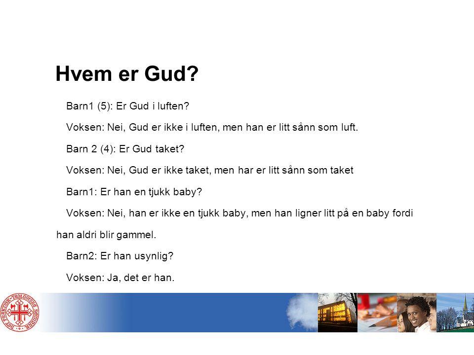 Hvem er Gud Barn1 (5): Er Gud i luften