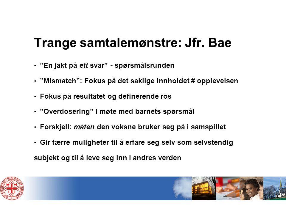 Trange samtalemønstre: Jfr. Bae
