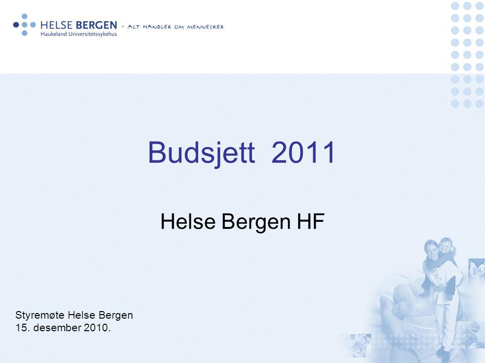 Budsjett 2011 Helse Bergen HF Styremøte Helse Bergen