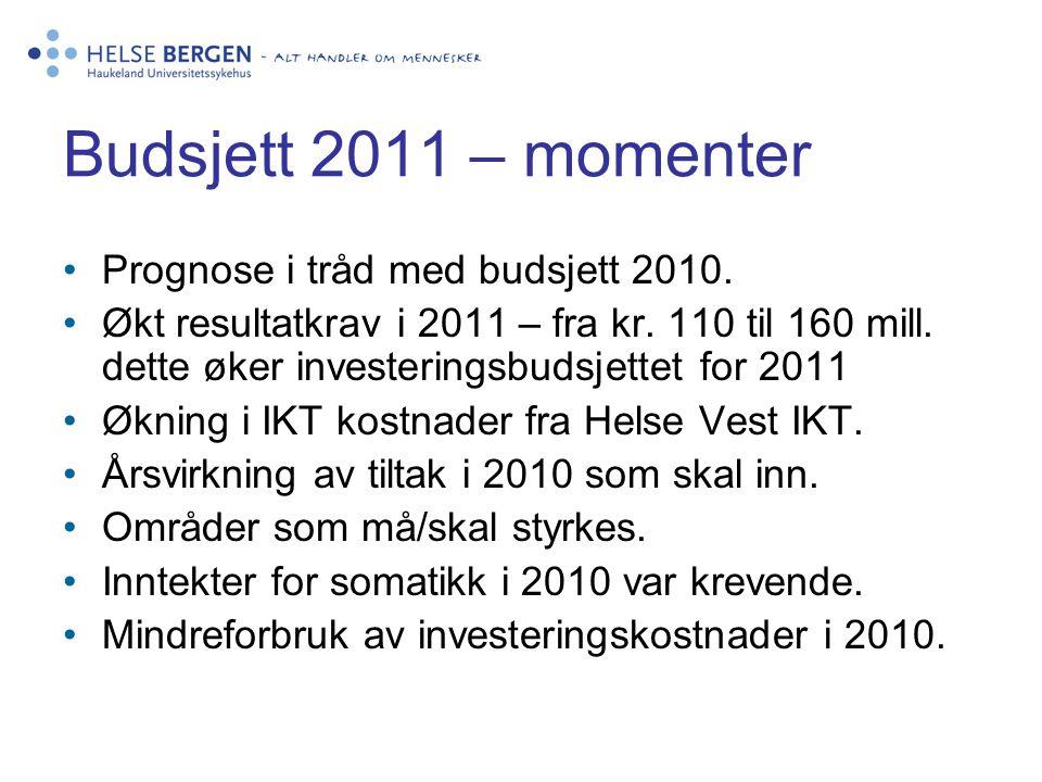 Budsjett 2011 – momenter Prognose i tråd med budsjett 2010.