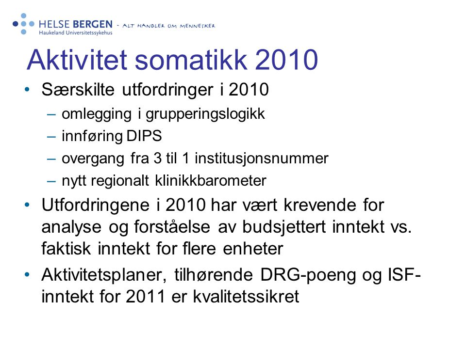 Aktivitet somatikk 2010 Særskilte utfordringer i 2010