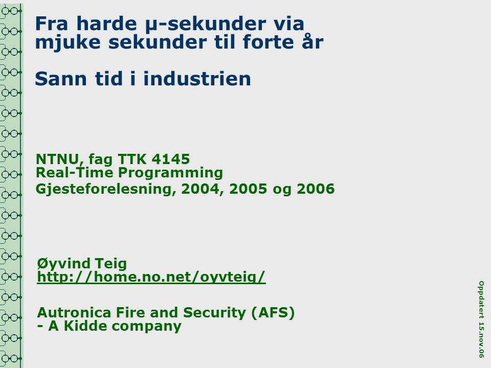 Fra harde µ-sekunder via mjuke sekunder til forte år Sann tid i industrien