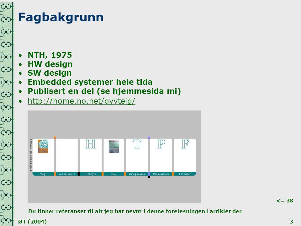 Fagbakgrunn NTH, 1975 HW design SW design Embedded systemer hele tida