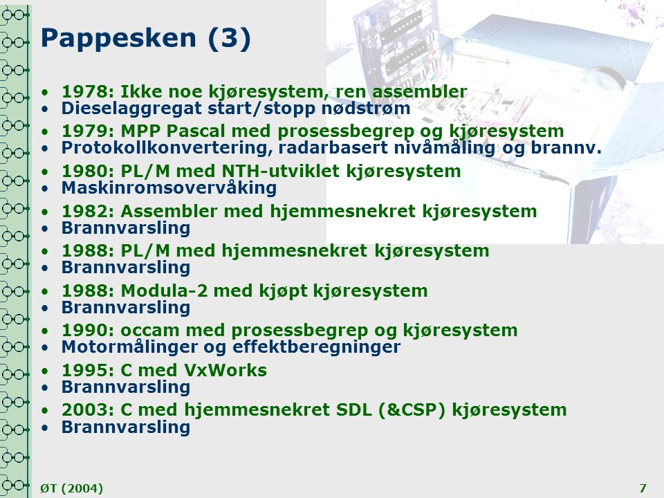 Pappesken (3) 1978: Ikke noe kjøresystem, ren assembler