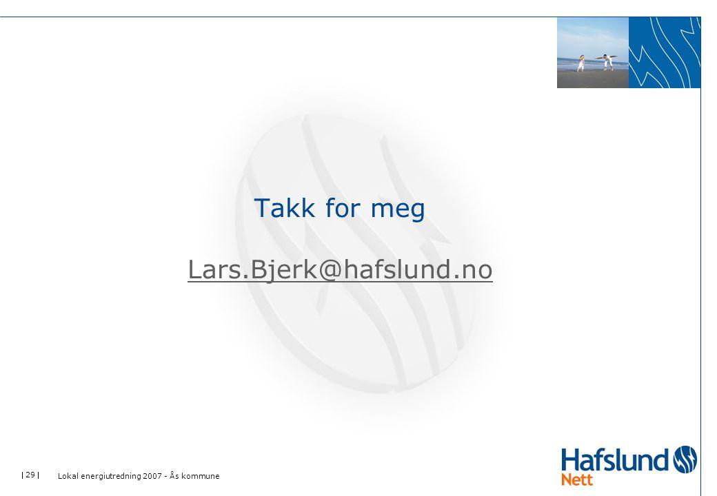 Takk for meg Lars.Bjerk@hafslund.no
