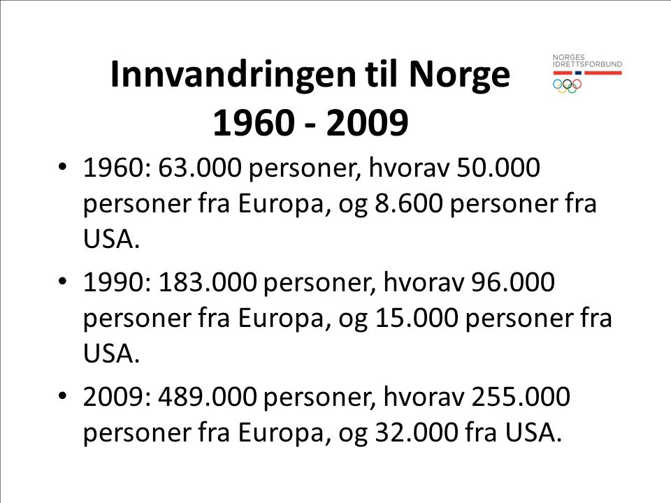 Innvandringen til Norge 1960 - 2009