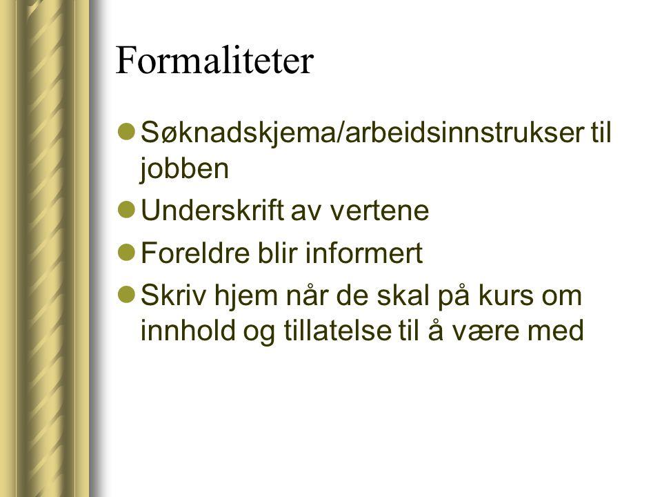 Formaliteter Søknadskjema/arbeidsinnstrukser til jobben