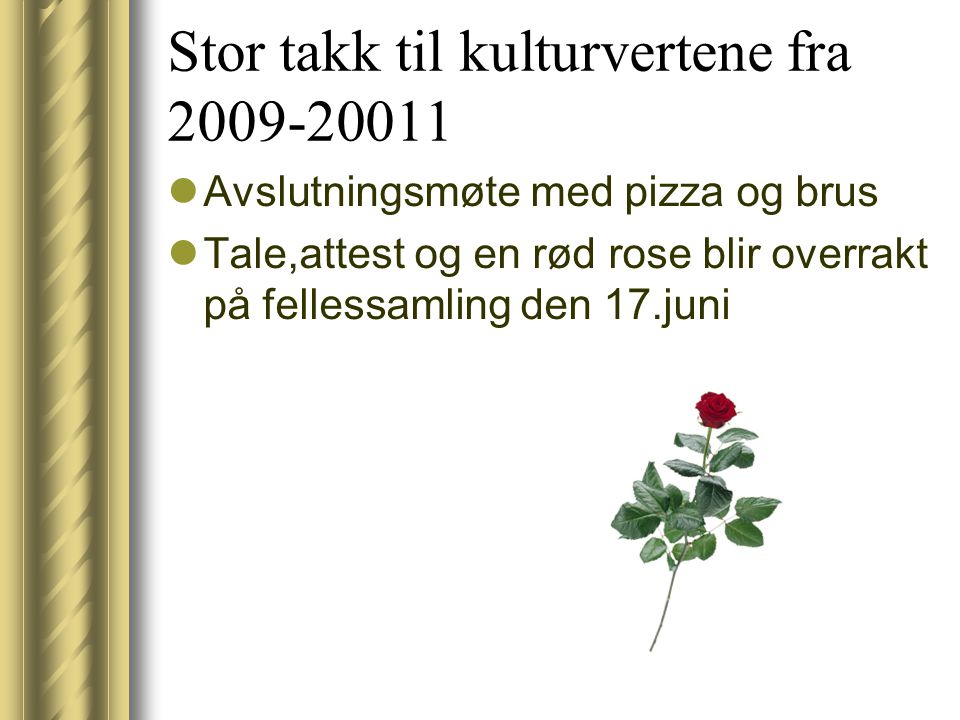 Stor takk til kulturvertene fra 2009-20011