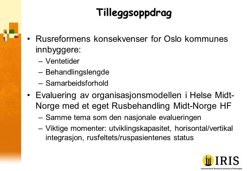 Tilleggsoppdrag Rusreformens konsekvenser for Oslo kommunes innbyggere: Ventetider. Behandlingslengde.