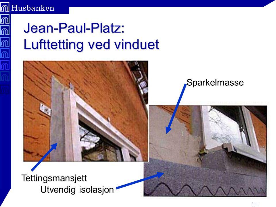 Jean-Paul-Platz: Lufttetting ved vinduet