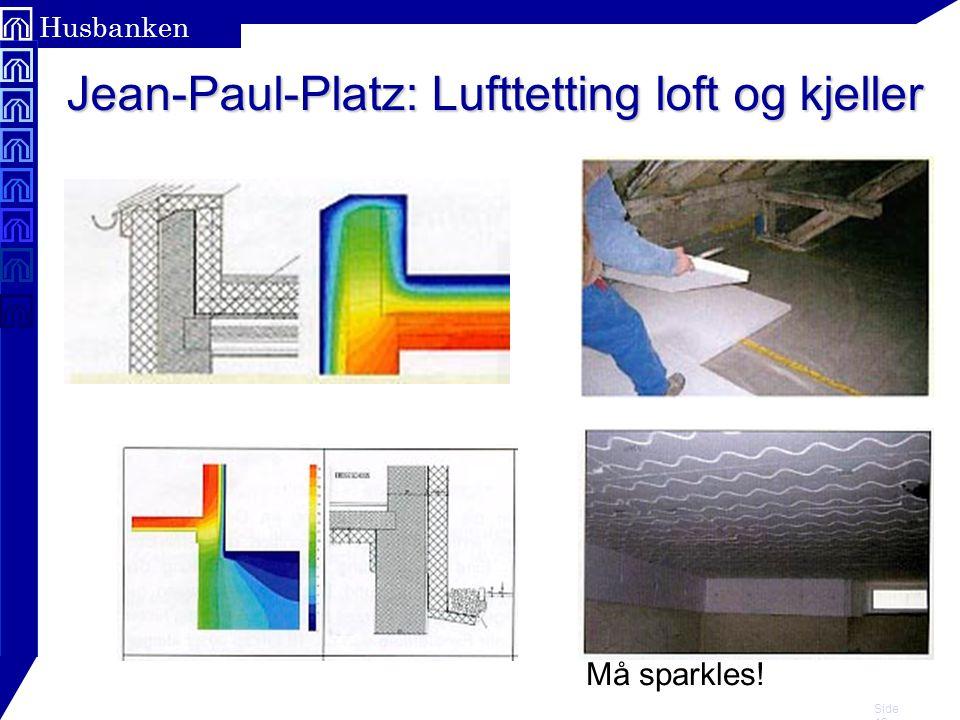 Jean-Paul-Platz: Lufttetting loft og kjeller