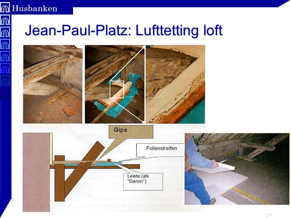 Jean-Paul-Platz: Lufttetting loft