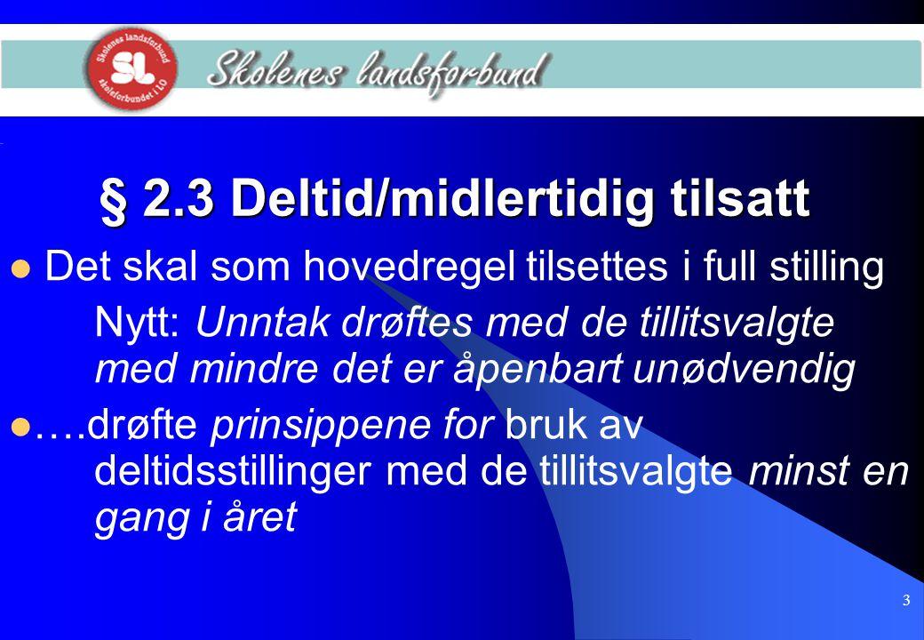 § 2.3 Deltid/midlertidig tilsatt