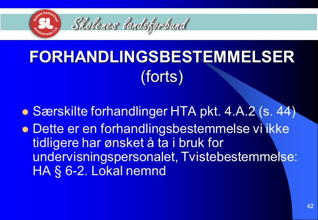 FORHANDLINGSBESTEMMELSER (forts)