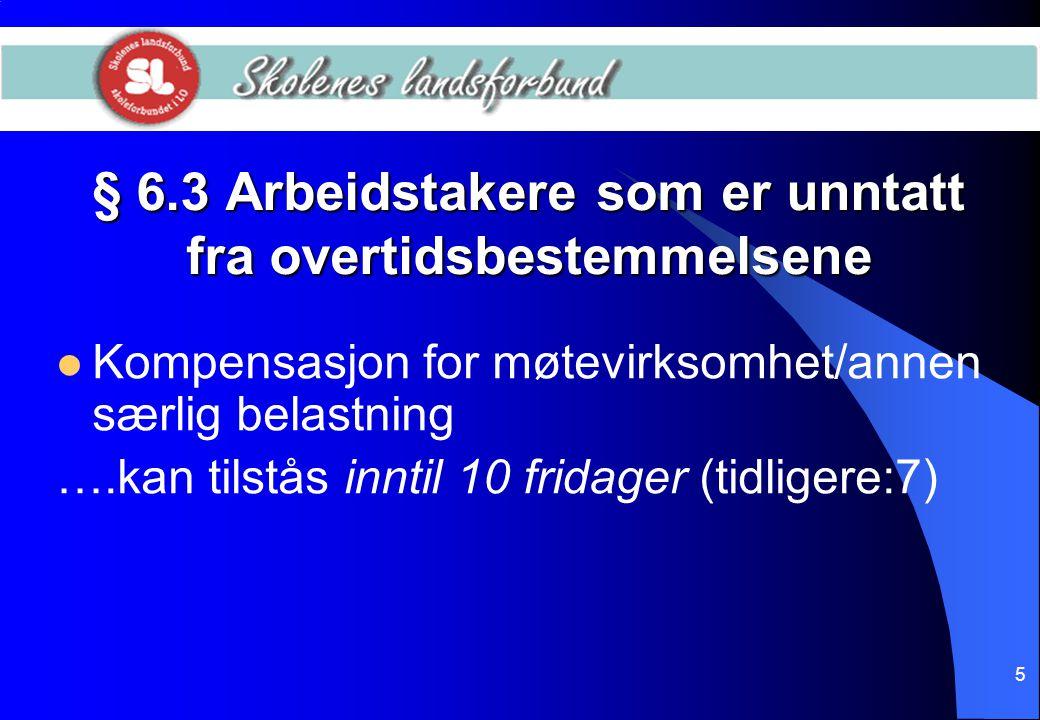 § 6.3 Arbeidstakere som er unntatt fra overtidsbestemmelsene