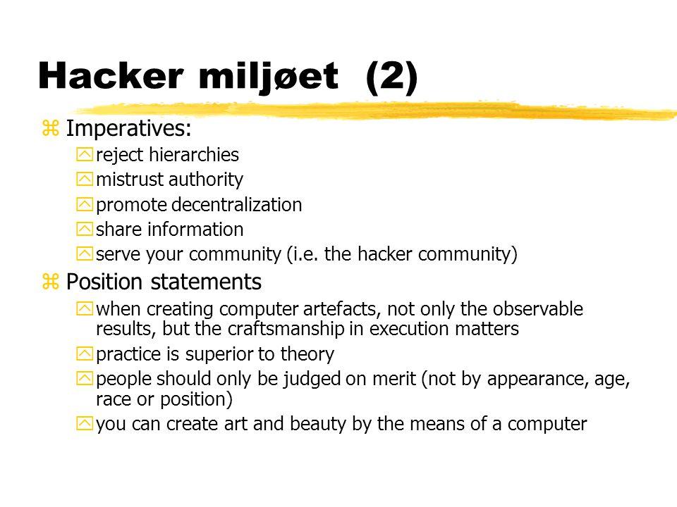 Hacker miljøet (2) Imperatives: Position statements reject hierarchies