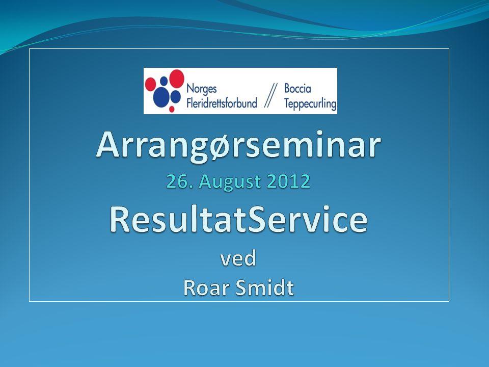 Arrangørseminar 26. August 2012 ResultatService ved Roar Smidt