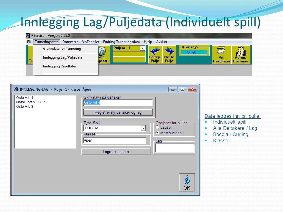 Innlegging Lag/Puljedata (Individuelt spill)