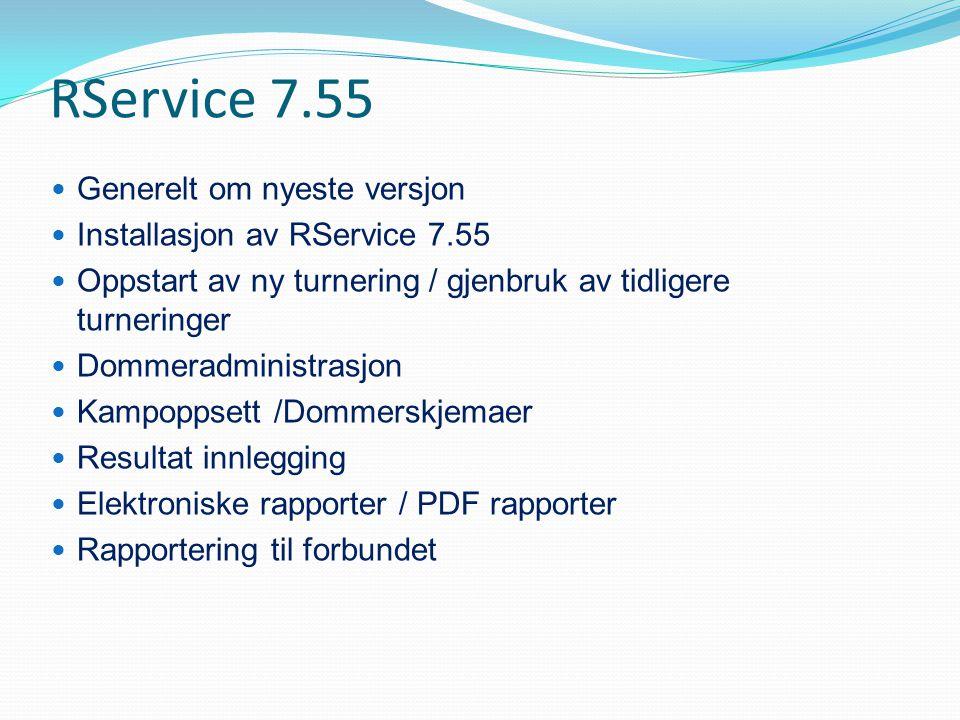 RService 7.55 Generelt om nyeste versjon Installasjon av RService 7.55