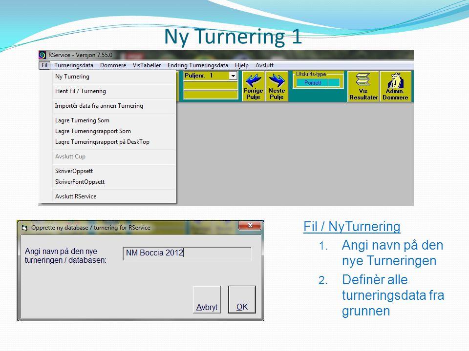 Ny Turnering 1 Fil / NyTurnering Angi navn på den nye Turneringen