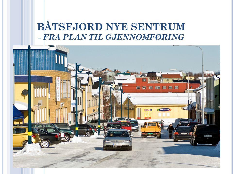 BÅTSFJORD NYE SENTRUM - FRA PLAN TIL GJENNOMFØRING