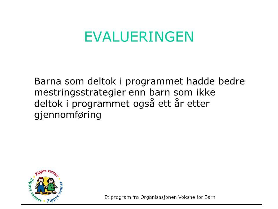 EVALUERINGEN Barna som deltok i programmet hadde bedre mestringsstrategier enn barn som ikke deltok i programmet også ett år etter gjennomføring.