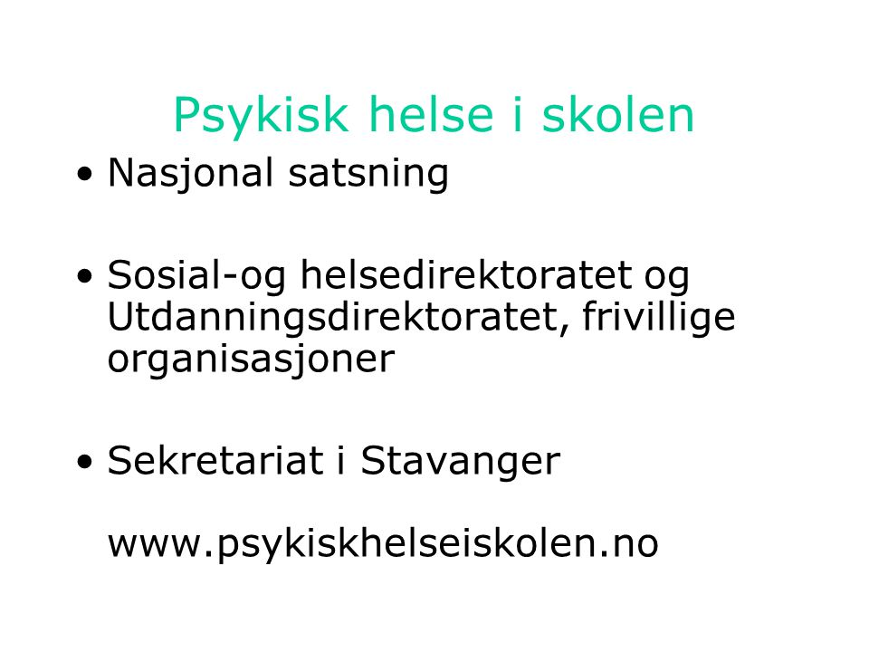 Psykisk helse i skolen Nasjonal satsning
