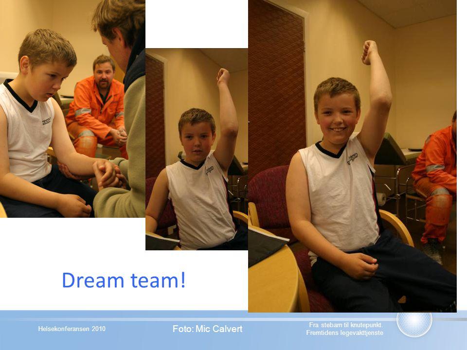 Dream team! Foto: Mic Calvert Fra stebarn til knutepunkt.
