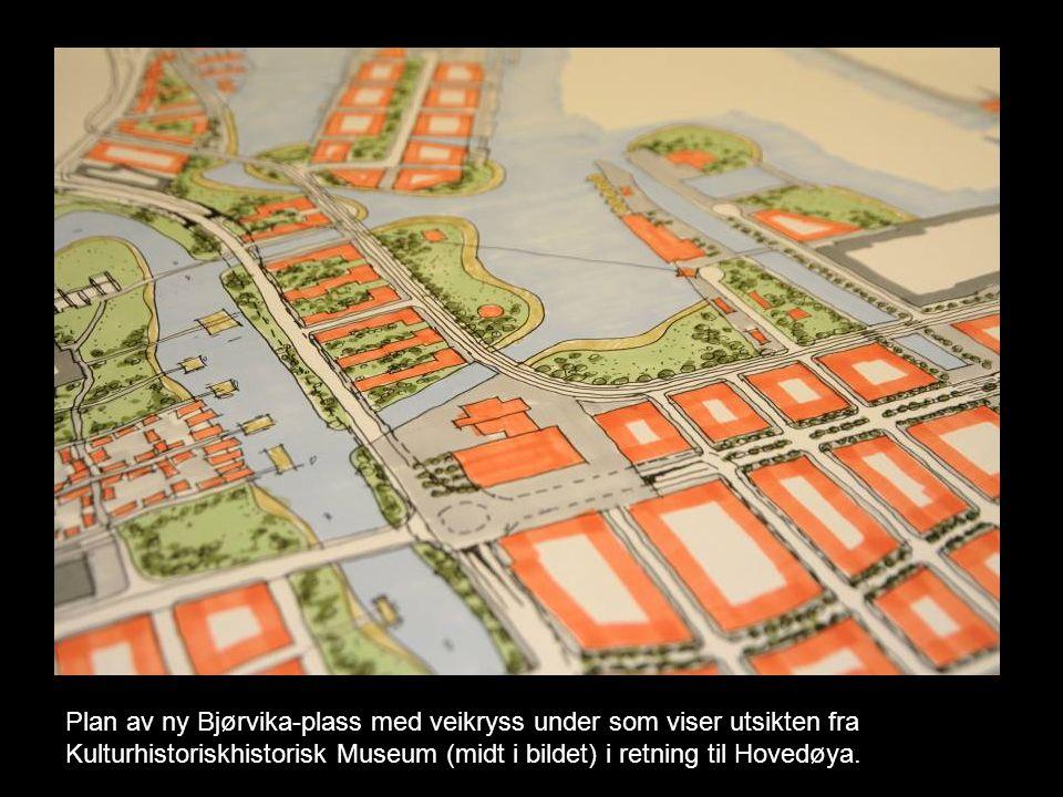 Plan av ny Bjørvika-plass med veikryss under som viser utsikten fra Kulturhistoriskhistorisk Museum (midt i bildet) i retning til Hovedøya.