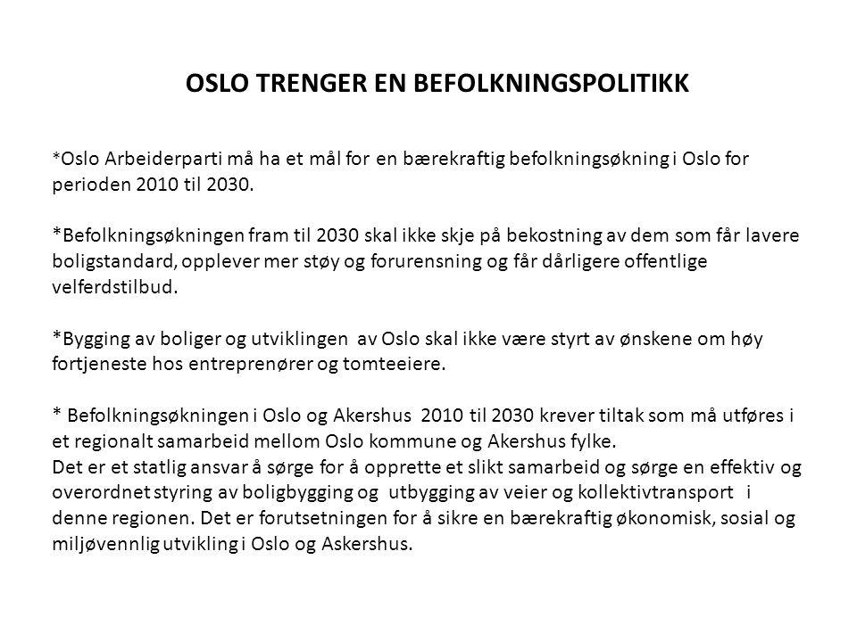OSLO TRENGER EN BEFOLKNINGSPOLITIKK