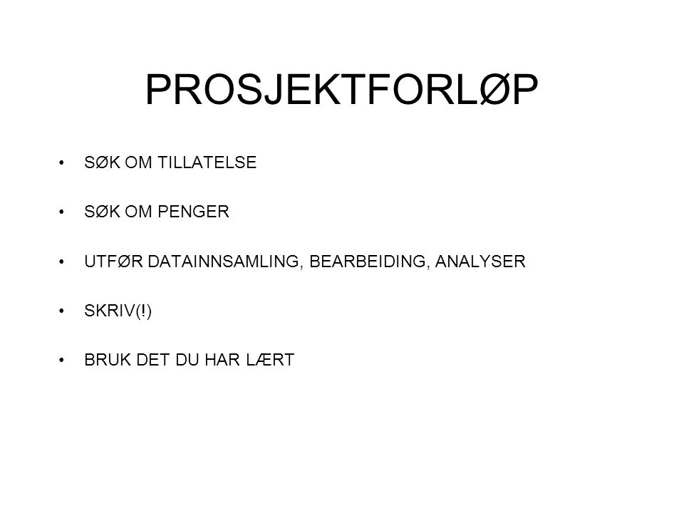 PROSJEKTFORLØP SØK OM TILLATELSE SØK OM PENGER