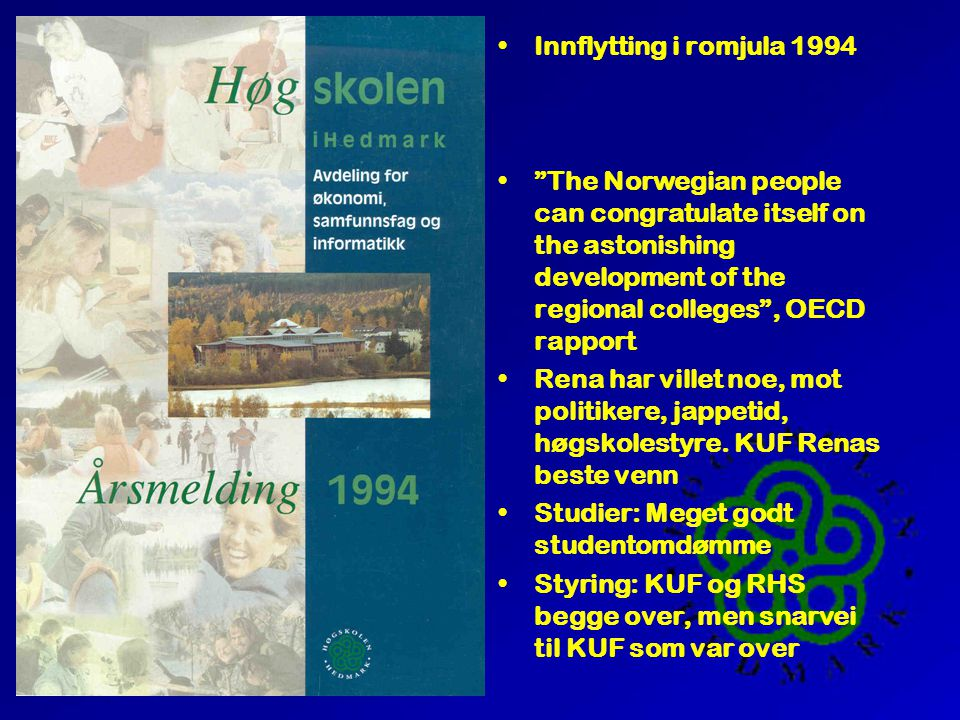 Innflytting i romjula 1994 The Norwegian people can congratulate itself on the astonishing development of the regional colleges , OECD rapport.