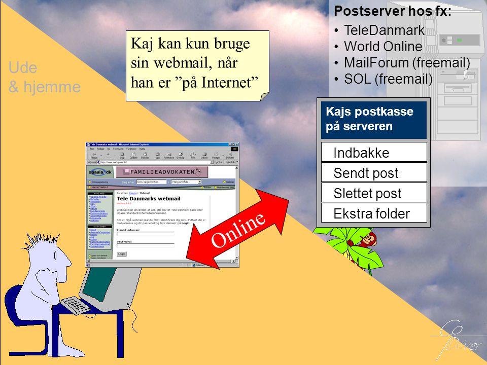 Online Kaj kan kun bruge sin webmail, når han er på Internet Ude