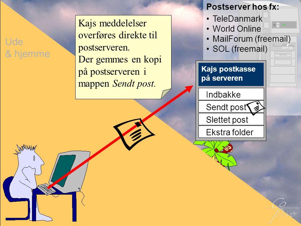 Kajs meddelelser overføres direkte til postserveren.
