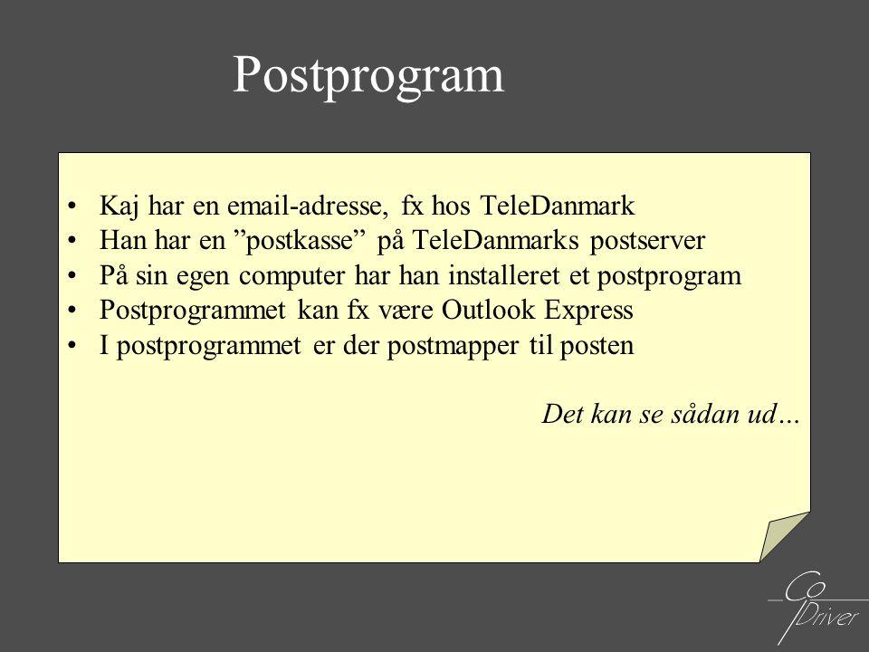 Postprogram Kaj har en email-adresse, fx hos TeleDanmark