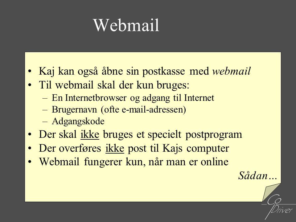Webmail Kaj kan også åbne sin postkasse med webmail