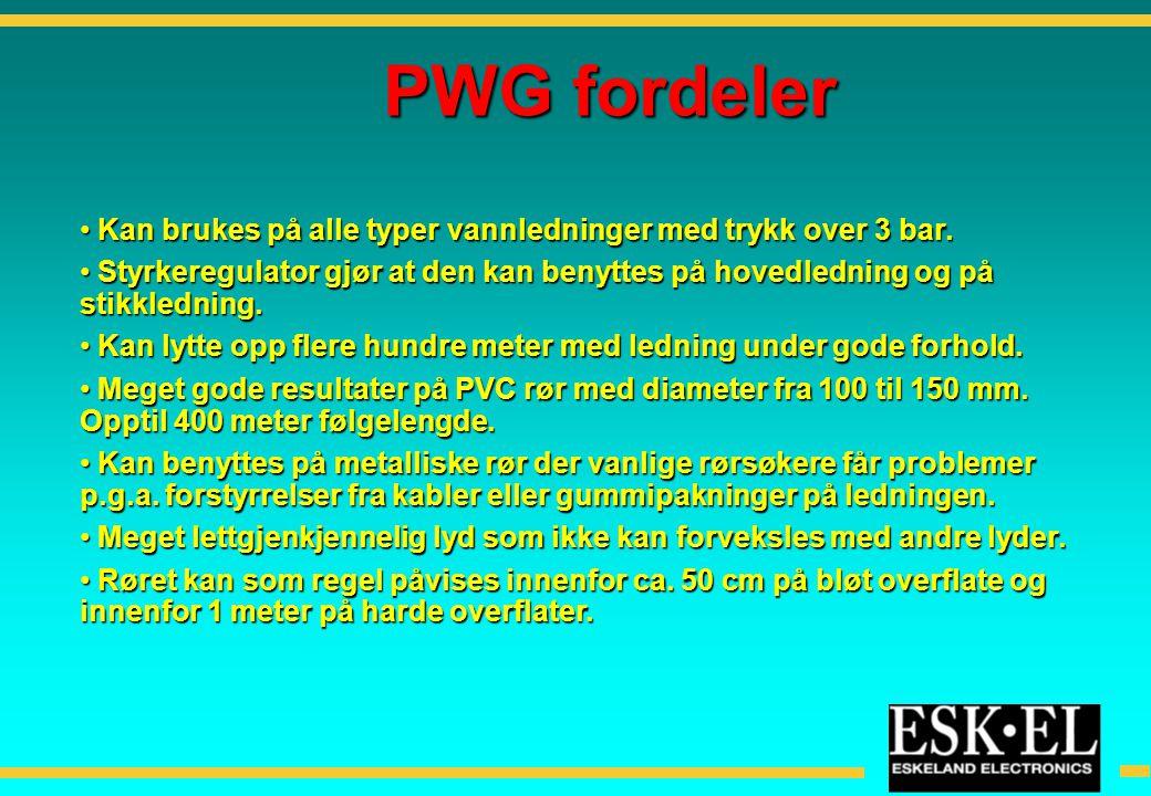 PWG fordeler Kan brukes på alle typer vannledninger med trykk over 3 bar.