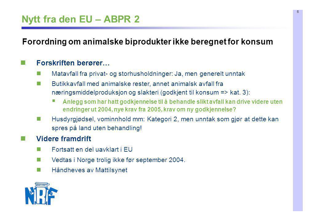 Nytt fra den EU – ABPR 2 Forordning om animalske biprodukter ikke beregnet for konsum. Forskriften berører…