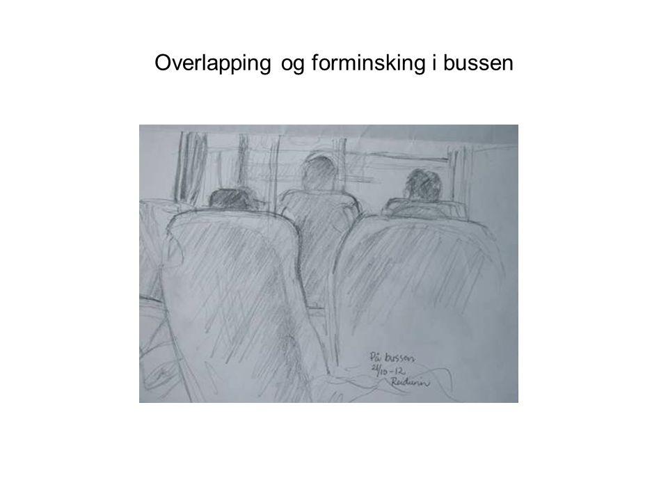 Overlapping og forminsking i bussen
