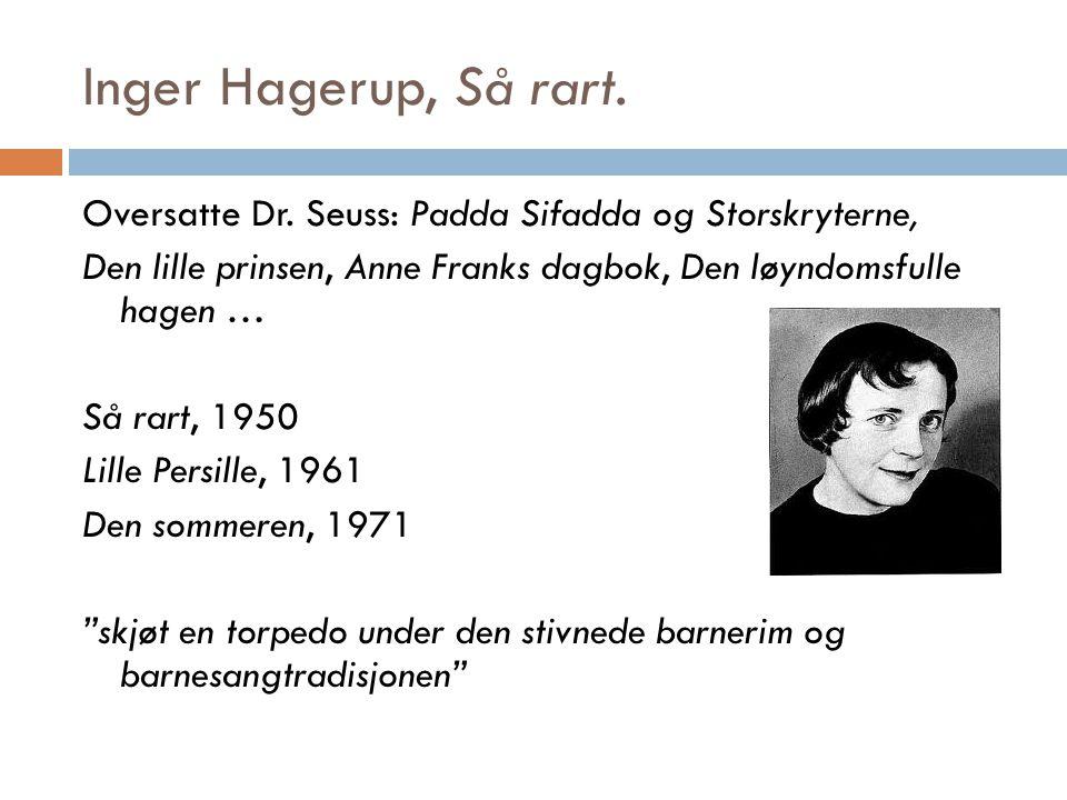Inger Hagerup, Så rart.