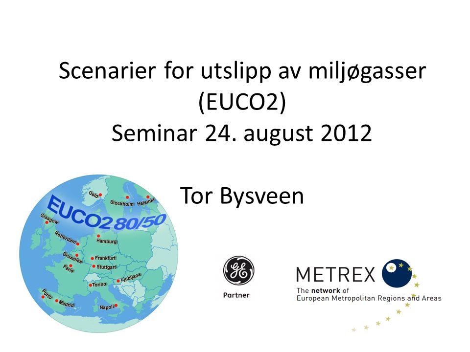 Scenarier for utslipp av miljøgasser (EUCO2) Seminar 24
