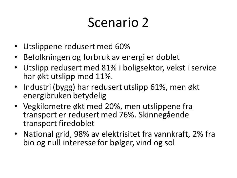 Scenario 2 Utslippene redusert med 60%