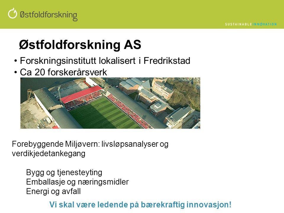 Østfoldforskning AS Forskningsinstitutt lokalisert i Fredrikstad