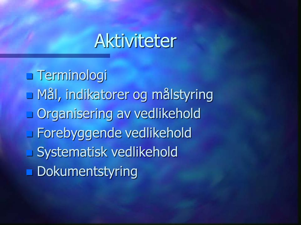 Aktiviteter Terminologi Mål, indikatorer og målstyring