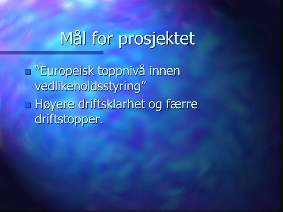 Mål for prosjektet Europeisk toppnivå innen vedlikeholdsstyring