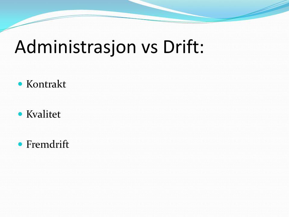 Administrasjon vs Drift: