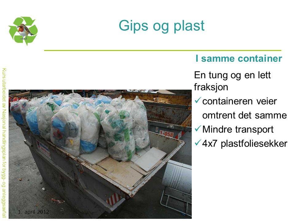 Gips og plast I samme container En tung og en lett fraksjon