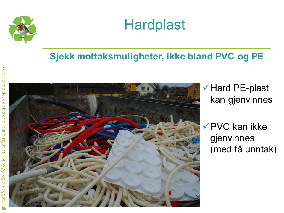 Sjekk mottaksmuligheter, ikke bland PVC og PE