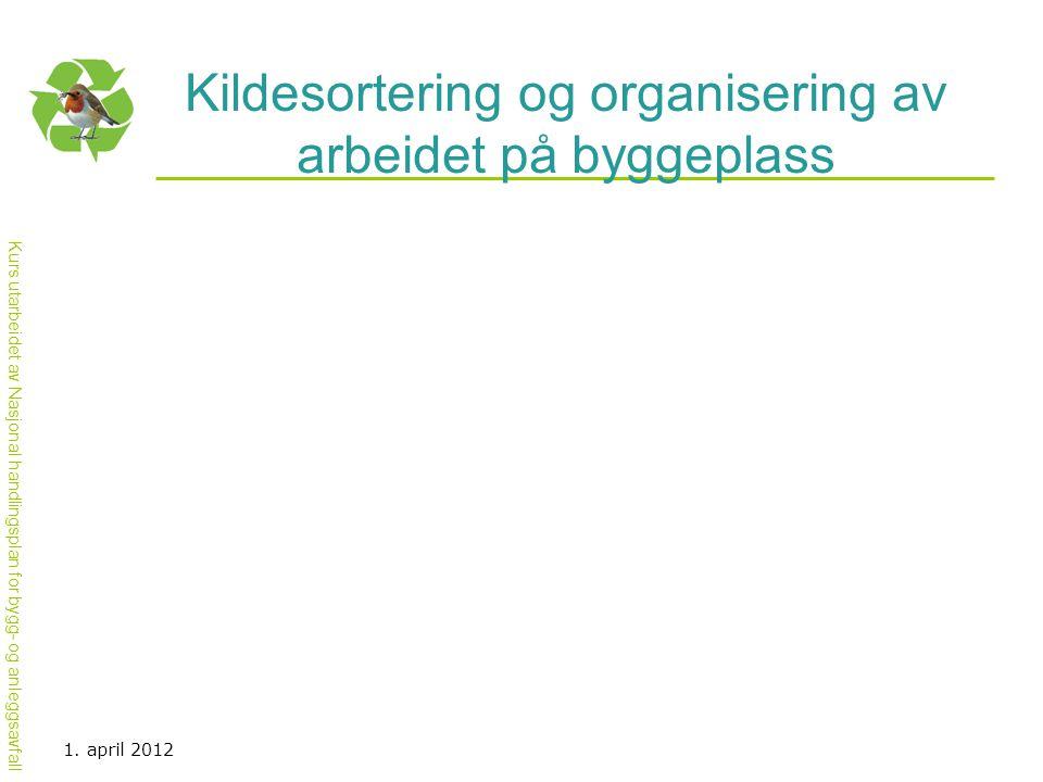 Kildesortering og organisering av arbeidet på byggeplass